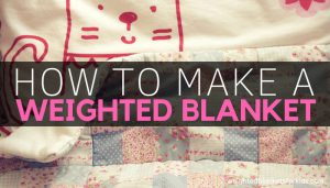 A blanket and kids pillow with text overlaid reading 'How to make a weighted blanket'.