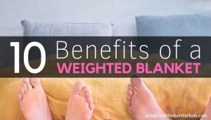 Feet under a blanket overlaid with text reading '10 Benefits of a Weighted Blanket'.