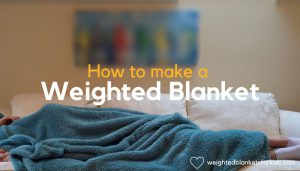 A person under a blanket with overlaid text reading 'How to make a weighted blanket'.