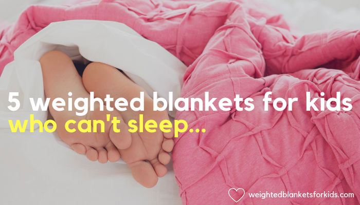 Feet poking out of a blanket. overlaid with the text '5 weighted blankets for kids who can't sleep'. Photo: Tracey Hocking on Unsplash.