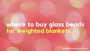 Glass beads overlaid with text 'where to buy glass beads for weighted blankets guide'.: Photo by Fusion Books via Canva..