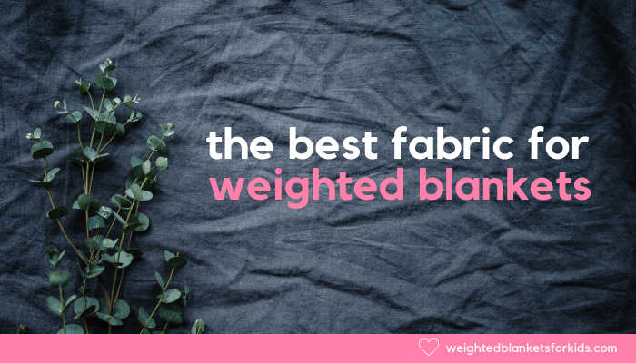 A grey fabric overlaid with the text 'the best fabric for weighted blankets'. Photo by Annie Spratt on Unsplash.
