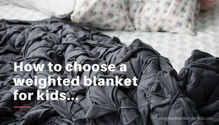 A blanket overlaid with the text 'how to choose a weighted blanket for kids'.